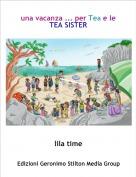 lila time - una vacanza ... per Tea e le TEA SISTER
