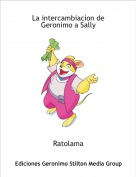 Ratolama - La intercambiacion de Geronimo a Sally