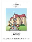 GUAY500 - un buensow