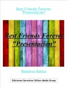 "Ratolina Ratisa - Best Friends Forever""Presentación"""