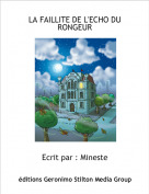 Ecrit par : Mineste - LA FAILLITE DE L'ECHO DU RONGEUR