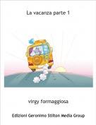 virgy formaggiosa - La vacanza parte 1