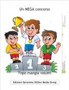 Topo mangia volumi - Un MEGA concorso