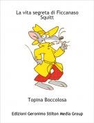 Topina Boccolosa - La vita segreta di Ficcanaso Squitt
