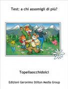 Topellaocchidolci - Test: a chi assomigli di più?
