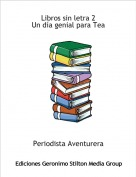 Periodista Aventurera - Libros sin letra 2Un día genial para Tea