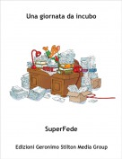 SuperFede - Una giornata da incubo