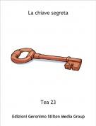 Tea 23 - La chiave segreta