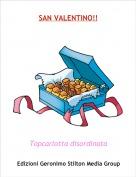 Topcarlotta disordinata - SAN VALENTINO!!