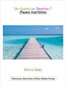 Olivia Rose - Un Sueño,un Destino 7-Paseo maritimo-