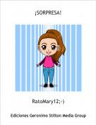 RatoMary12;-) - ¡SORPRESA!