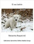 Ratoanita Roquecroll - El oso ladrón
