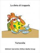 Tortorella - La dieta di trappola