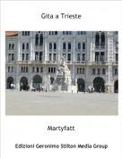 Martyfatt - Gita a Trieste