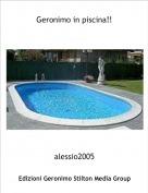 alessio2005 - Geronimo in piscina!!