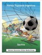 Squitta - Partita Topolese-Argentina