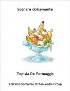 Topisia De Formaggis - Sognare dolcemente