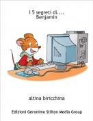 altina biricchina - I 5 segreti di....Benjamin