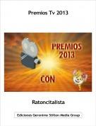 Ratoncitalista - Premios Tv 2013