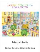 Tobecca Libretta - LA NUOVA CITTA':TOPAZIA L'ISOLA DEI TOPI