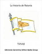 Yuhuiqi - La historia de Ratonia