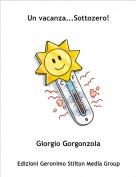 Giorgio Gorgonzola - Un vacanza...Sottozero!