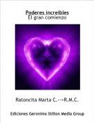 Ratoncita Marta C.-->R.M.C. - Poderes increíblesEl gran comienzo
