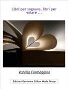 Vanilla Formaggina - Libri per sognare, libri per volare ...