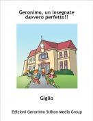Giglio - Geronimo, un insegnate davvero perfetto!!
