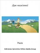 Paula - ¡Que vacaciones!