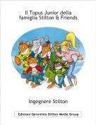 Ingegnere Stilton - Il Topus Junior dellafamiglia Stilton & Friends