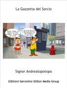 Signor Andreatopotopo - La Gazzetta del Sorcio