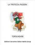 TOPOLINO458 - LA TRISTEZZA PASSERA'