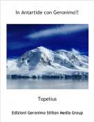 Topelius - In Antartide con Geronimo!!