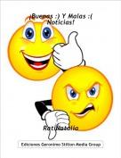 RatiNatalia - ¡Buenas :) Y Malas :( Noticias!