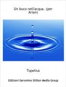 Topelius - Un buco nell'acqua. (per Arian)