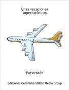 Patxiratón - Unas vacaciones superratónicas