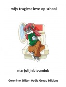 marjolijn bleumink - mijn tragiese leve op school