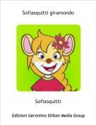 Sofiasquitti - Sofiasquitti giramondo