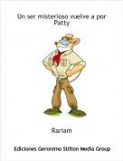 Rariam - Un ser misterioso vuelve a por Patty