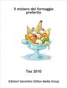 Tea 2010 - Il mistero del formaggio preferito