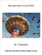 Mr. Toposquit - Una giornata al Luna Park