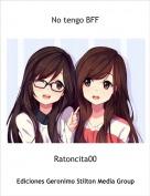 Ratoncita00 - No tengo BFF