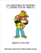 QUESITA STILTON - LAS AVENTURAS DE PANDORA 1: ¿ DÓNDE ESTÁ MI TRBAJO ?