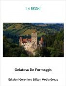 Gelatosa De Formaggis - I 4 REGNI