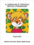Topinus24 - IL GIORNALINO DI TOPINUS24 ARTICOLI STRAORDINARI