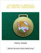 marty mouse - CHI VINCERA' LA MEDAGLIA DEL TOPO PIU' CORAGGIOSO?