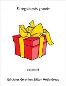 ratimiri - El regalo más grande