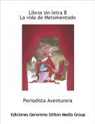 Periodista Aventurera - Libros sin letra 8La vida de Metomentodo