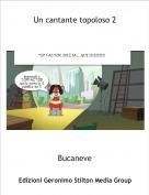 Bucaneve - Un cantante topoloso 2